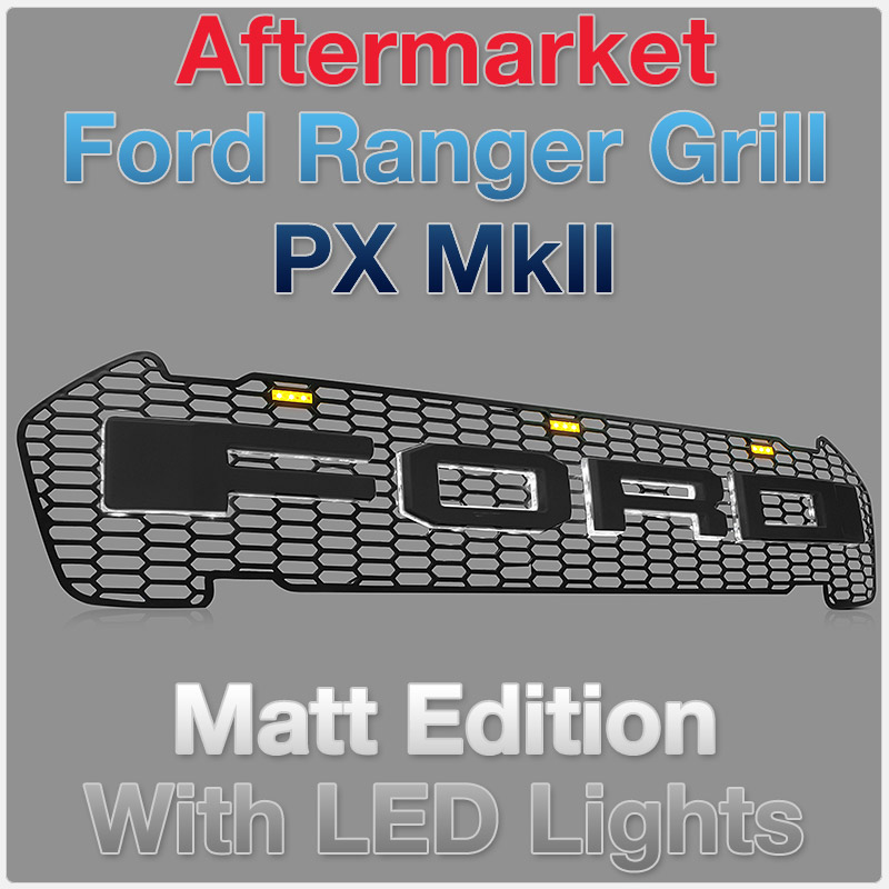 Ford Ranger PX MK2 Matt Matte Black Front Grill Grille Raptor Styled With Amber LED T6